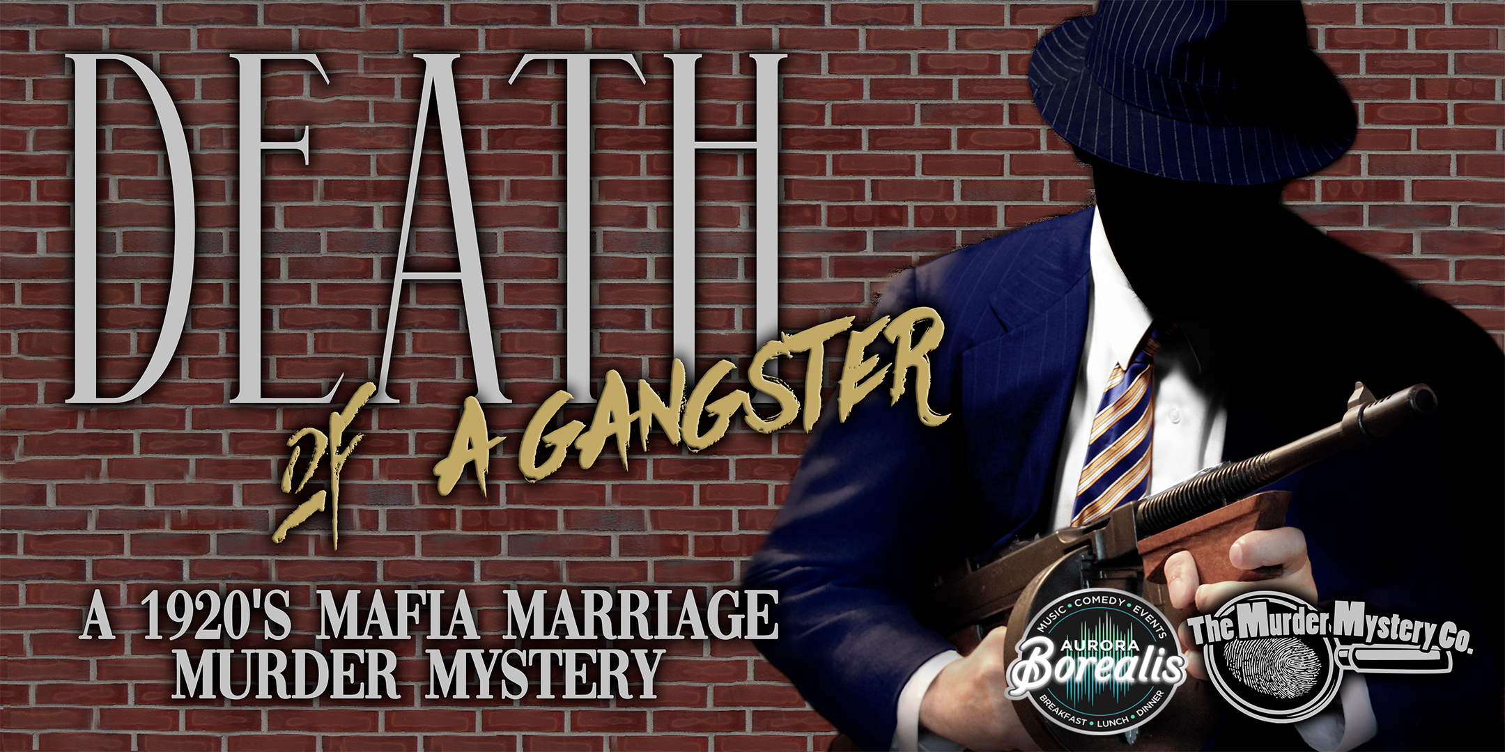 DEATH OF A GANGSTER: A 1920's mafia marriage murder mystery dinner & show